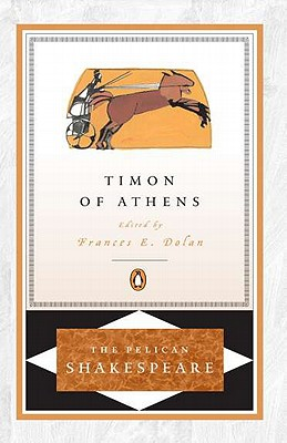 The Life of Timon of Athens By Shakespeare, William/ Dolan, Frances E. (EDT)