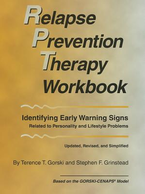 Relapse Prevention Therapy Workbook By Gorski, Terence T./ Grinstead, Stephen F.